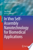 In Vivo Self Assembly Nanotechnology for Biomedical Applications