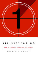 All Systems Go: How to Launch a Successful Job Search ebook