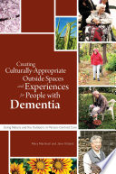 Creating Culturally Appropriate Outside Spaces And Experiences For People With Dementia