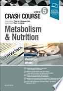 """Crash Course Metabolism and Nutrition"" by Olivia Vanbergen, Gareth Wintle, Shreelata T Datta, Philip Xiu, Marek H. Dominiczak"