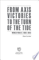From Axis Victories to the Turn of the Tide
