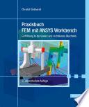 Praxisbuch FEM mit ANSYS Workbench  : Einführung in die lineare und nichtlineare Mechanik