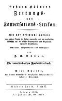 Zeitungs-und Conversations-Lexikon. Ein und dre ́ßigste Auflage ... erweitert, umgearbeitet und verbessert von F. A. Rüder