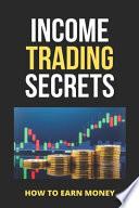 Income Trading Secrets