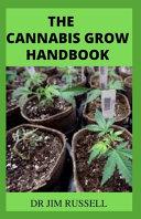The Cannabis Grow Handbook