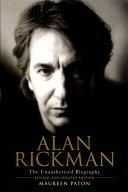 Alan Rickman: The Unauthorised Biography