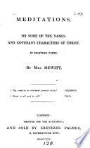 Meditations, on some of the names and covenant characters of Christ, 18 poems
