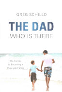 The Dad Who Is There