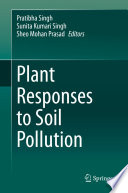 Plant Responses to Soil Pollution Book