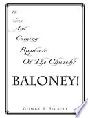 The Soon And Coming Rapture Of The Church Baloney  Book PDF