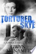 Tortured Skye  A Hawke Family Novel