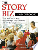 The Story Biz Handbook  How to Manage Your Storytelling Career from the Desk to the Stage