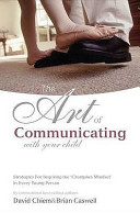 The Art of Communicating with Your Child