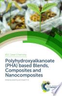 Polyhydroxyalkanoate Pha Based Blends Composites And Nanocomposites Book PDF