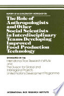 The Role Of Anthropologists And Other Social Scientists In Interdisciplinary Teams Developing Improved Food Production Technology