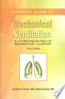 A Pocket Guide to Mechanical Ventilation and Other Measures of Respiratory Support
