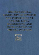 The Extramural Sanctuary of Demeter and Persephone at Cyrene, Libya, Final Reports, Volume I