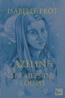 Les Ailes de l'oubli, Azeline