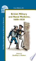 British Military and Naval Medicine  1600 1830