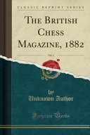 The British Chess Magazine  1882  Vol  2  Classic Reprint