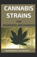 Cannabis Strains For Beginners And Dummies