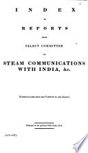 Index to Reports from Select Committee on Steam Communications with India   c Book