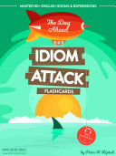 Idiom Attack 1  The Day Ahead   Flashcards for Everyday Living Vol  1