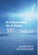 If I Could Float On A Cloud  Where Would I Go