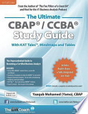 The Ultimate Cbap / Ccba Study Guide