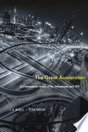 """""""The Great Acceleration: An Environmental History of the Anthropocene since 1945"""" by J. R. McNeill"""