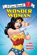 Wonder Woman Classic  I Am Wonder Woman Book