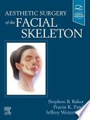 Aesthetic Surgery of the Facial Skeleton   E Book