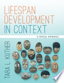 """Lifespan Development in Context: A Topical Approach"" by Tara L. Kuther"