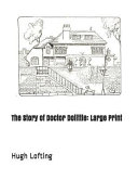 The Story of Doctor Dolittle  Large Print