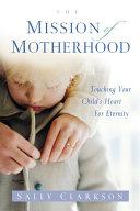 The Mission of Motherhood