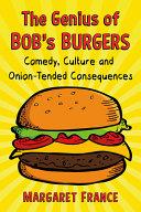 The Genius of Bob s Burgers