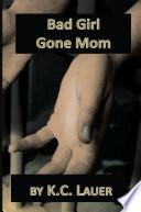 Bad Girl Gone Mom Book PDF