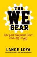 The WE Gear  How Good Teammates Shift from Me to We