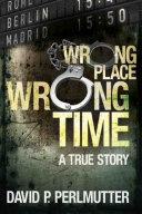Wrong Place Wrong Time Pdf/ePub eBook