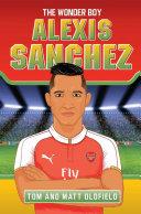 Alexis Sanchez   The Wonder Boy