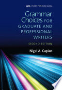 Grammar Choices for Graduate and Professional Writers  Second Edition Book