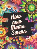 How New Moms Swear Book PDF
