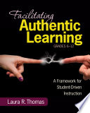 Facilitating Authentic Learning  Grades 6 12