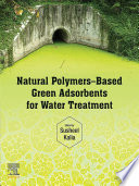 Natural Polymers   Based Green Adsorbents for Water Treatment Book