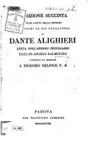 Esposizione succinta d'ogni canto dello Inferno e de' primi XX. del Purgatorio di Dante Alighieri ... Giuntovi un sermone a Diodoro Delfico