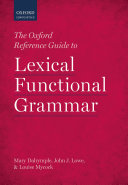 The Oxford Reference Guide To Lexical Functional Grammar