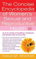 The Concise Encyclopedia of Women s Sexual and Reproductive Health