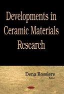 Developments in Ceramic Materials Research