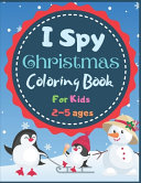 I Spy Christmas Coloring Book For Kids 2 5 Ages