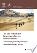 The Early Permian Tarim Large Igneous Province in Northwest China